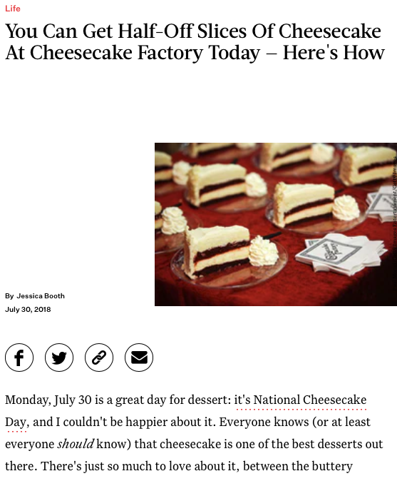 Screenshot of the article with title: You Can Get Half-Off Slices Of Cheesecake At Cheesecake Factory Today ' Here's How and picture of cheesecakes