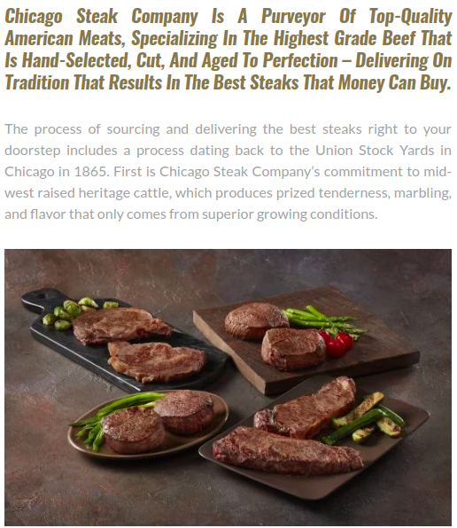 Screenshot of the article with title: Chicago Steak Company Is A Purveyor Of Top-Quality American Meats, Specializing In The Highest Grade Beef That Is Hand-Selected, Cut, And Aged To Perfection and picture of meat