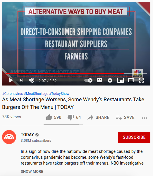 Screenshot of the video with text: Alternative ways to buy meat. Direct-to-consumer shipping companies restaurant suppliers farmers  and title: As Meat Shortage Worsens, Some Wendy's Restaurants Take Burgers Off The Menu